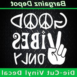 Vinyl Decal * GOOD VIBES ONLY* Peace Sign Hand Hippie Zen Ca