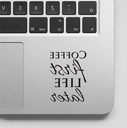 Coffee First Life Later - Macbook Decal Laptop Sticker Quote