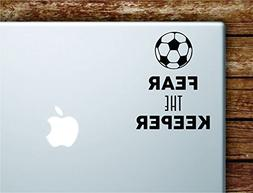 Fear the Keeper Laptop Apple Macbook Car Quote Wall Decal St