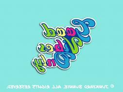 Good Vibes Sticker, Positive Vibes, Bumper Sticker, Laptop D