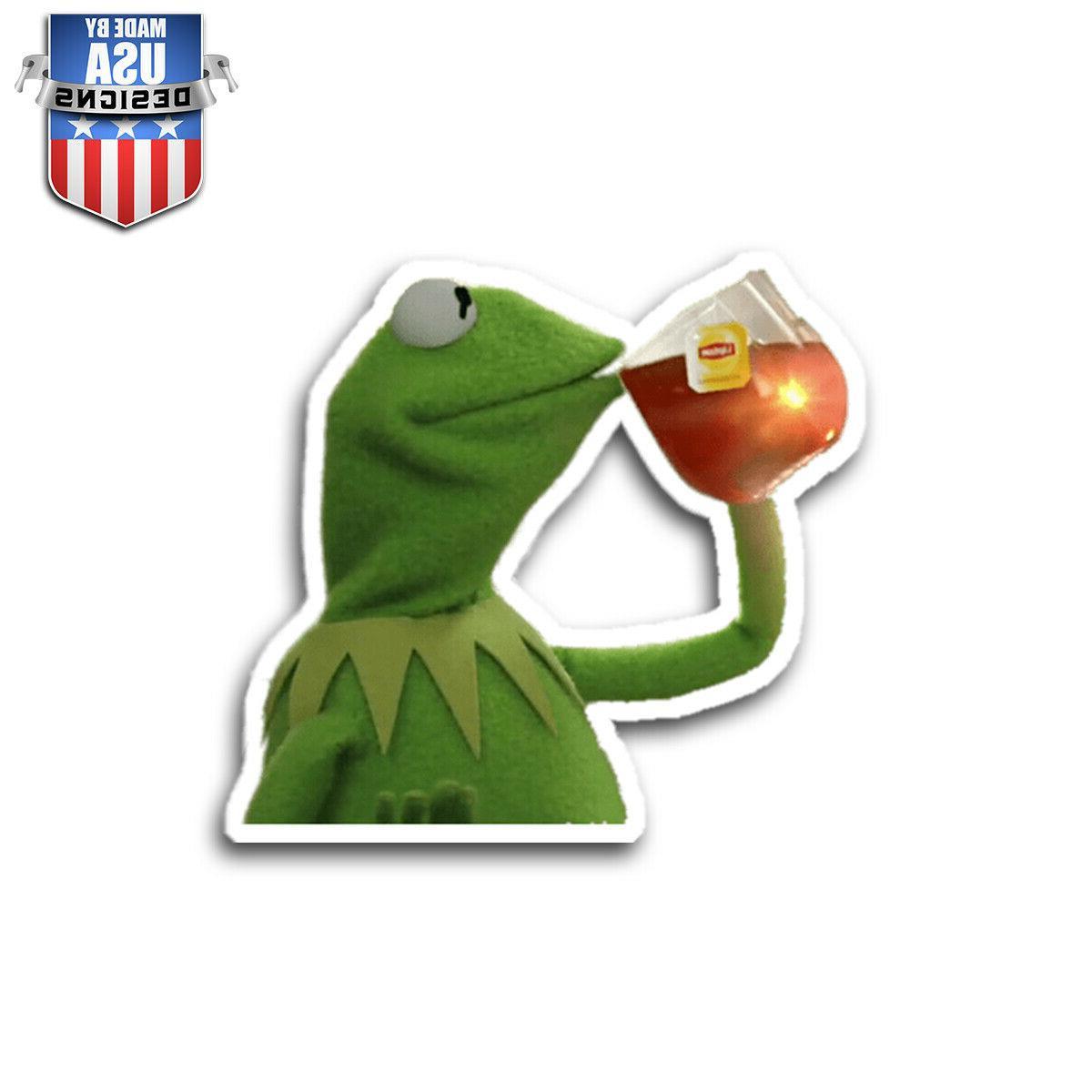 kermit tea meme sticker decal phone laptop