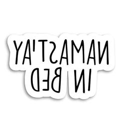 Namastay in Bed Sticker Funny Yoga Quotes Stickers - 2 Pack