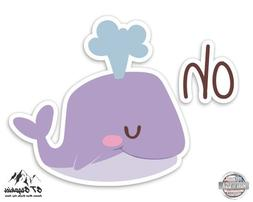 """Oh Whale Cute Funny - 3"""" Vinyl Sticker - For Car Laptop I-Pa"""
