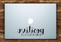 Positive Mind Vibes Life Laptop Apple Macbook Quote Wall Dec