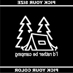 Rather Be Camping 02 Vinyl Sticker/Decal *Tent*Hiking*Nature
