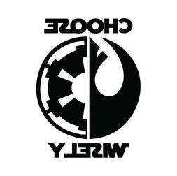 Star Wars CHOOSE WISELY Sticker Vinyl Decal window laptop Or
