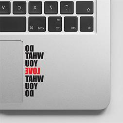 Do what you love Motivational Inspirational Quote Laptop Mac